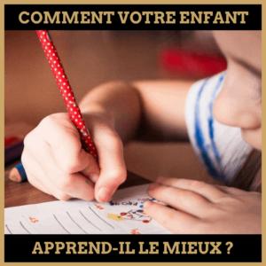 Quiz : Comment votre enfant apprend-il le mieux?