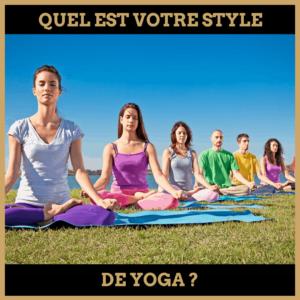 Quiz : Quel est vôtre style de Yoga ?