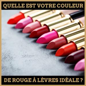 Quiz : Quelle est votre couleur de rouge à lèvres idéale ?