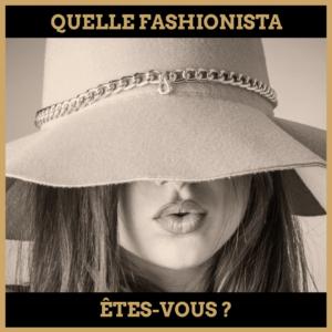 Quiz : Quelle fashionista êtes-vous ?