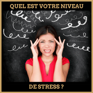 Quiz : Quel est votre niveau de stress ?
