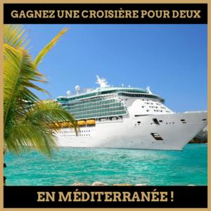 Concours : Gagnez une croisière pour deux en méditerranée